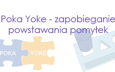 Poka Yoke – zapobieganie powstawania pomyłek