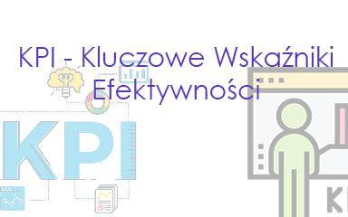 KPI – Kluczowe Wskaźniki Efektywności
